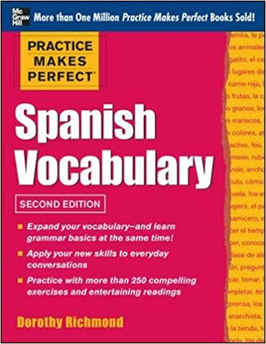 Practice Makes Perfect: Spanish Vocabulary, 2nd Edition (2nd ed.)